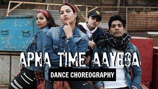 APNA TIME AAYEGA Dance Choreography | Gully Boy | Ranveer Singh, Alia Bhatt