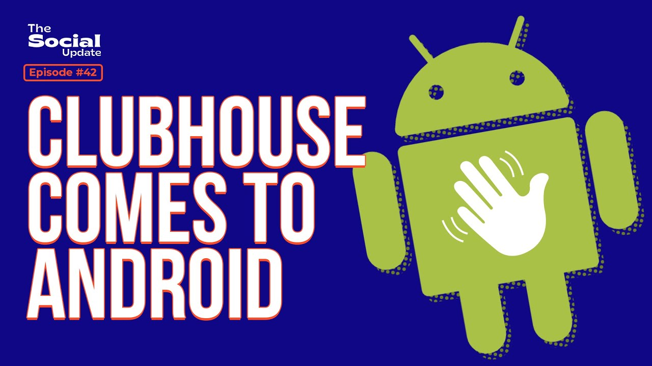 Clubhouse comes to Android | The Social Update Ep. 42