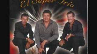 """Nuevo CD de """"El Super Trio"""" 2010 Canción #6"""