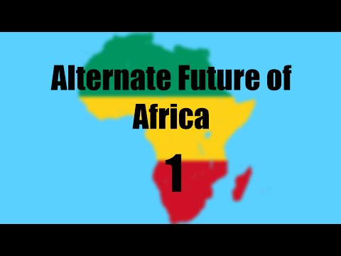 Alternate Future of Africa Part 1 - Greatness From Small Beginnings