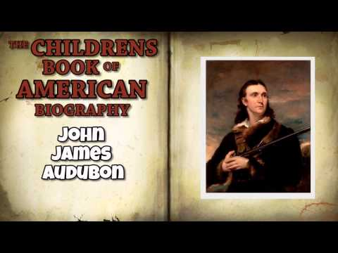 The Childrens Book of American Biography   John James Audubon