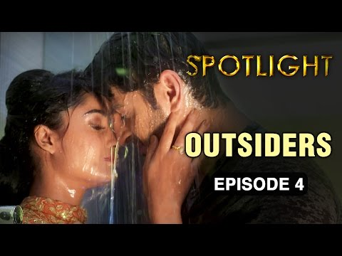 Spotlight | Episode 4 - 'Outsiders' | Tridha Choudhury | A Web Series By Vikram Bhatt