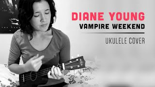 Diane Young [Vampire Weekend Uke Cover]