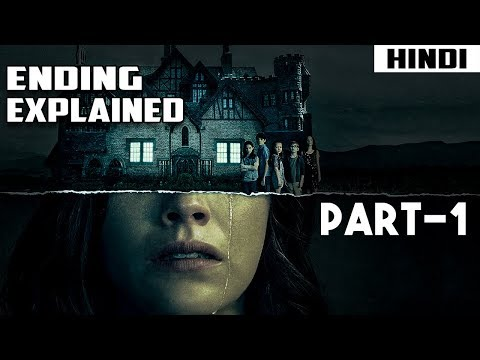 The Haunting Of Hill House Ending Explained – Part 1   Episode 1,2 And 3 Explained
