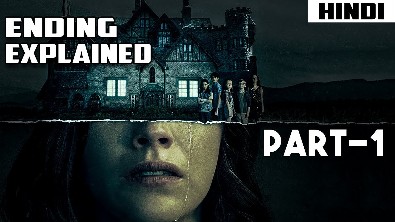 Download The Haunting of Hill House Ending Explained – Part 1   Episode 1,2 and 3 Explained