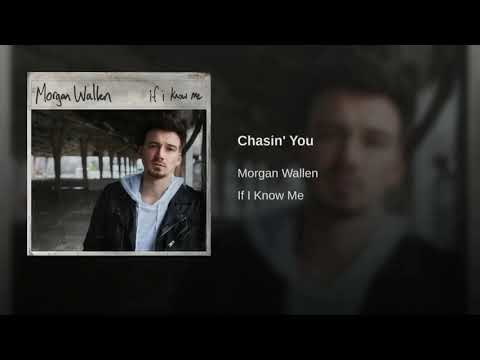 Morgan Wallen Chasin You