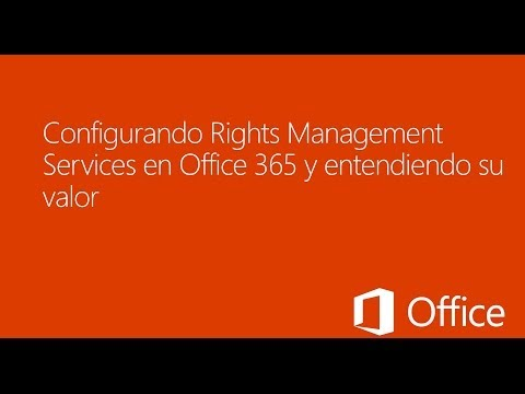 Configurando Rights Management Services en Office 365 y entendiendo su valor