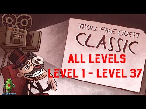 Troll Face Quest Classic Level 1 - Level 37 Gameplay Walkthrough