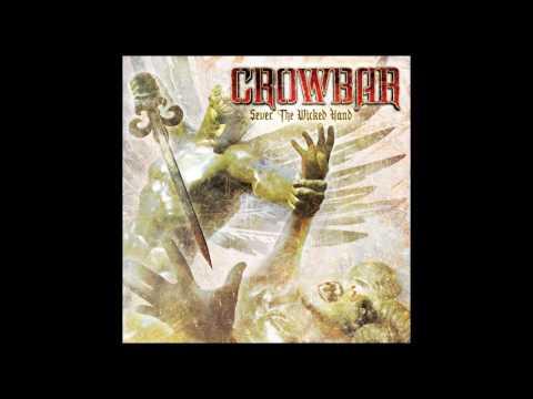 C R O W B A R // Sever The Wicked Hand (Full Album)