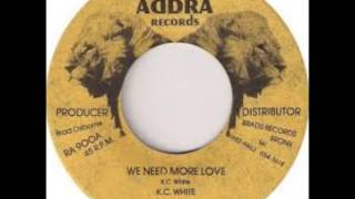 "7"" K.C White - We need more love + version"