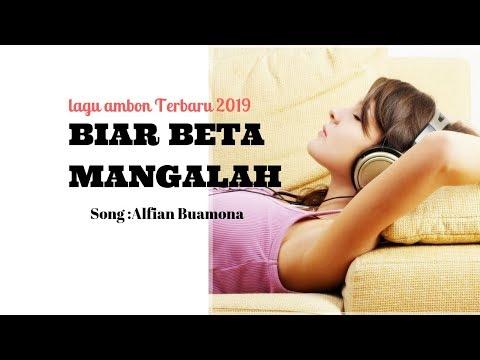 LAGU AMBON TERBARU 2018 - 2019 ~ BIAR BETA MANGALAH ~ By Alfian Buamona + LIRIK MP3 KARAOKE