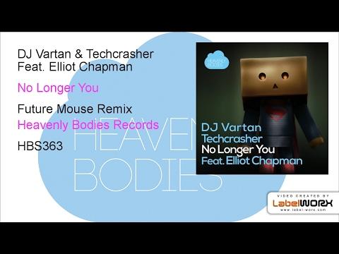 DJ Vartan & Techcrasher Feat. Elliot Chapman - No Longer You (Future Mouse Remix)