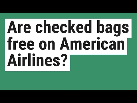 Are Checked Bags Free On American Airlines?