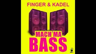 FINGER & KADEL - Mach ma Bass (Original Mix) HD
