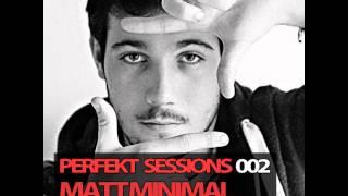Perfekt Sessions 002 With Matt Minimal