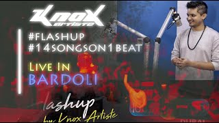 #Flashup By Knox Artiste | #14SONGSON1BEAT | Live In Bardoli