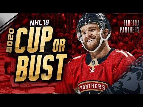 FLORIDA PANTHERS REBUILD! 2020 CUP OR BUST (NHL 18 Franchise Mode)
