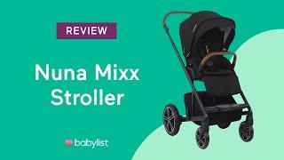 Nuna Mixx Stroller Review - Babylist