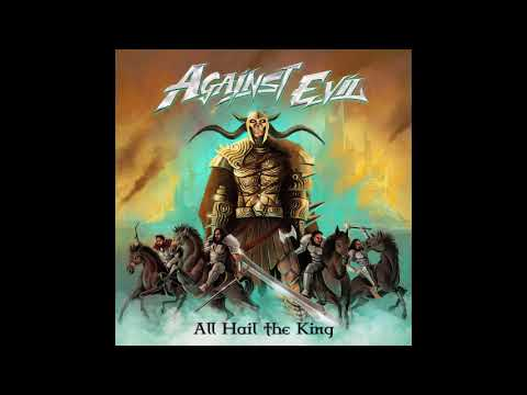 Against Evil - All Hail the King (2018)