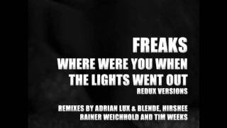 Freaks - Where Were You When The Lights Went Out (Rainer Weichhold remix) (snippet)