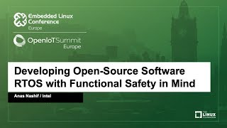 Developing Open-Source Software RTOS with Functional Safety in Mind - Anas Nashif, Intel
