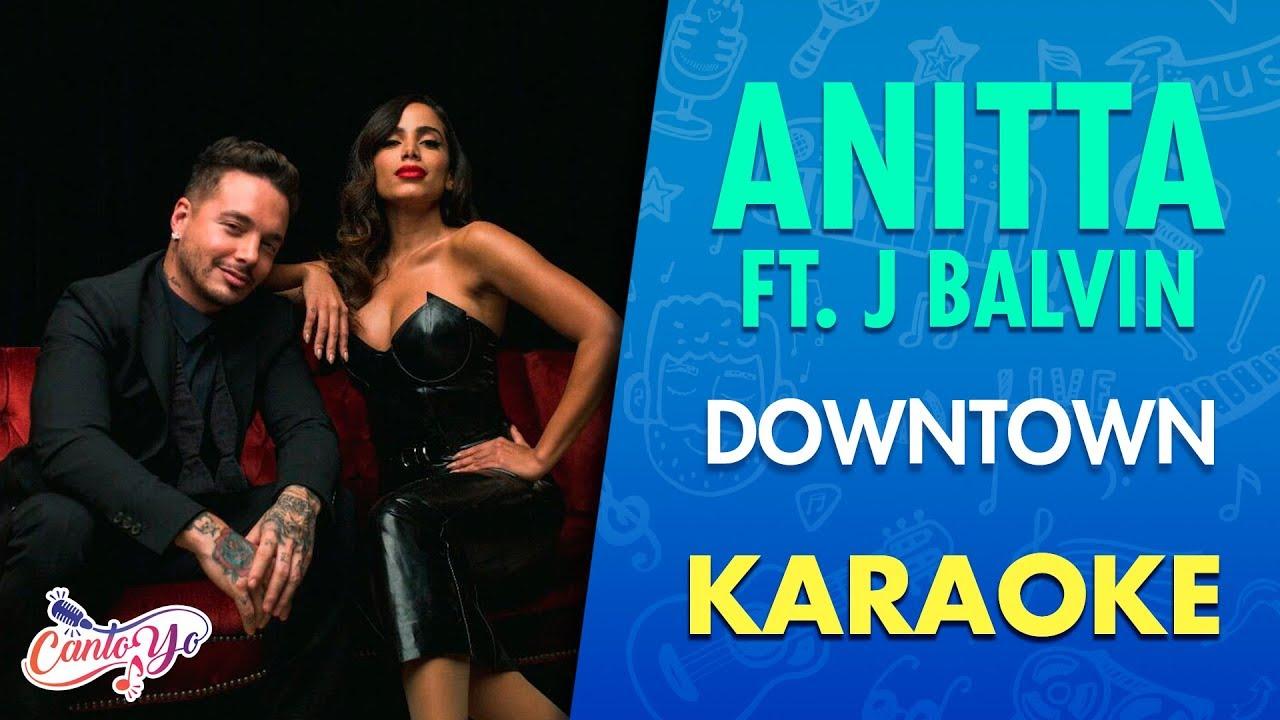 Download Anitta & J Balvin - Downtown (Cante Junto)   CantoYo