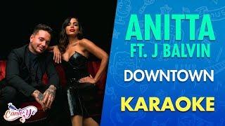 Anitta & J Balvin - Downtown (Cante Junto) | CantoYo