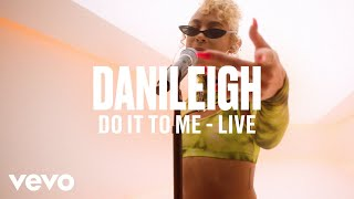 DaniLeigh - Do It To Me (Live) | Vevo DSCVR