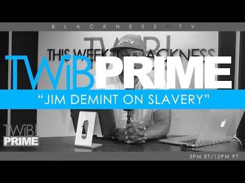 Jim DeMint on Slavery   @TWIBprime