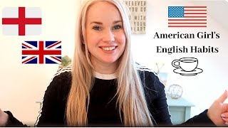 British Habits I've Picked Up From My English Husband - American in Europe