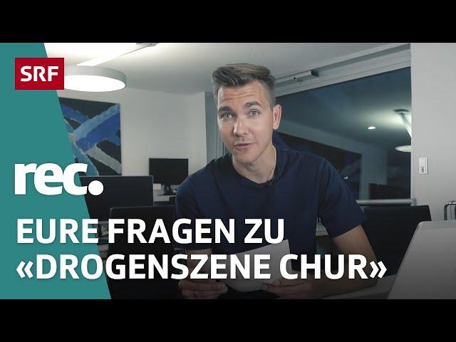 Q&A zur Reportage «Offene Drogenszene in Chur» | SRF DOK