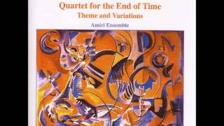 Quartet for the End of Time: Themes and Variations - Messiaen