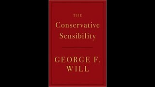 George Will on the Conservative Sensibility 9/16/2019