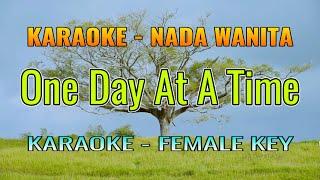One Day At A Time Karaoke Female Key / Nada Wanita
