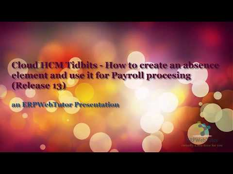 Create Absence element and integrate with Payroll processing