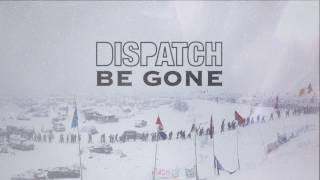 """Dispatch - """"Be Gone"""" [Official Audio]"""