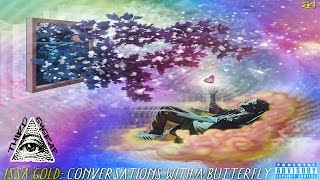 Issa Gold - Conversations With A Butterfly (Full EP/Mixtape)