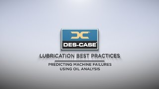 Lubrication Best Practices — Predicting Machine Failures Using Oil Analysis