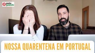 Nossa quarentena em Portugal