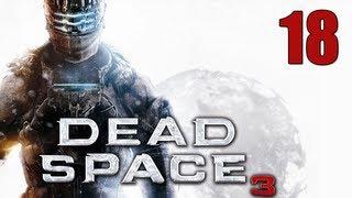 "Dead Space 3 Walkthrough - Part 18 ""Keeping Warm!"" (Let"