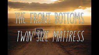 The Front Bottoms - Twin Size Mattress (Lyrics)