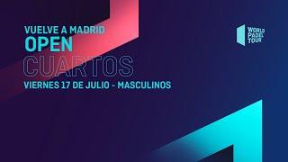 Cuartos de final Masculinos - Vuelve A Madrid Open 2020  - World Padel Tour