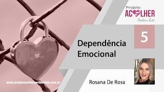 Tema 5 - Dependência Emocional - Fechamento