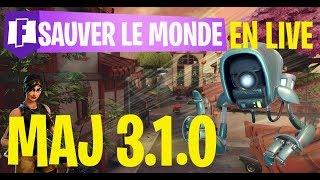 SAUVER LE MONDE EN LIVE :FORTNITE MAJ 3.1.0