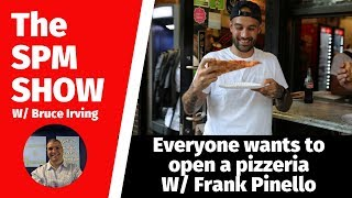The SPM Show Clips: Everyone wants to open a pizzeria w/ Frank Pinello