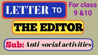 Letter to the editor about Antisocial Activities📨   for class 9 &10
