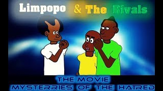 Limpopo and the rivals the movie - mysteries of the hatred (full movie)