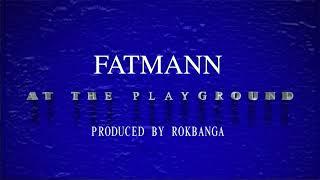 fatmann at the playground  audio