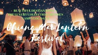 Chiang Mai Lantern Festival & Elephant Sanctuary   Beautiful Destinations & Luxury Collection