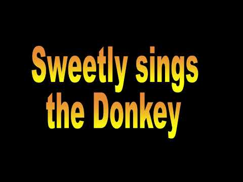 Sweetly sings the Donkey